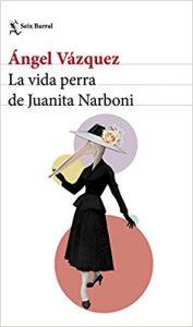 libro-la-vida-perra-de-juanita-narboni