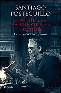 La noche en que Frankstein leyó El Quijote