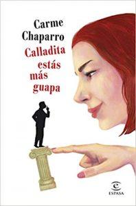 Calladita estás más guapa, de Carme Chaparro