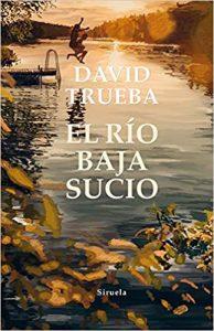 El río baja sucio, de David Trueba
