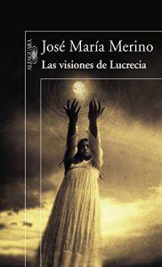 Las visiones de Lucrecia, de José María Merino