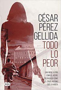 Todo lo peor, de César Pérez Gelida