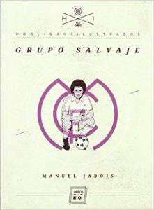 Grupo salvaje, de Manuel Jabois