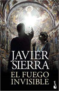 El fuego invisible, de Javier Sierra