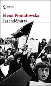 Las indómitas, de Elena Poniatowska