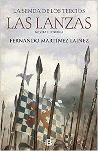 Las lanzas. La senda de los tercios, de Fernando Martínez Laínez