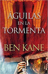 Águilas en la tormenta, de Ben Kane