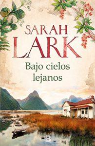 Bajo cielos lejanos, de Sarah Lark