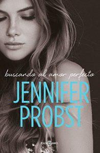 Buscando el amor perfecto, de Jennifer Probst