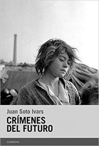 Crímenes del futuro, de Juan Soto Ivars