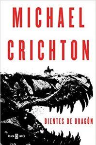 Dientes de dragón, de Michael Chrichton
