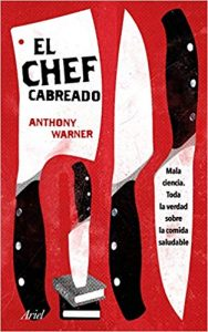 El chef cabreado, de Anthony Warner