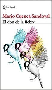 El don de la fiebre, de Mario Cuenca Sandoval