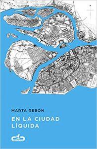 En la ciudad líquida, de Marta Rebón