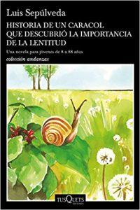 Historia de un caracol que descubrió la importancia de la lentitud, de Luis Sepúlveda