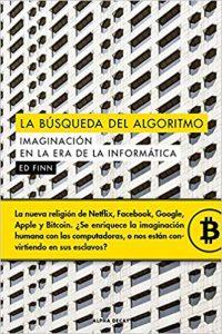 La búsqueda del algoritmo, de Ed Finn