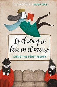 La chica que leía en el metro, de Christine Féret-Fleury y Nuria Díaz