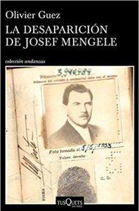 La desaparición de Josef Mengele, de Olivier Guez