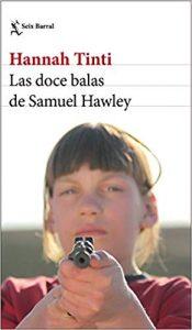 Las doce balas de Samuel Hawley, de Hannah Tinti
