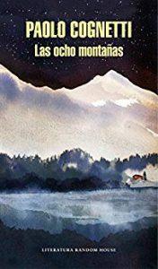 Las ocho montañas, de Paolo Cognetti