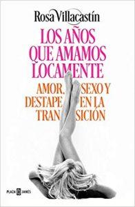 Los años que amamos locamente, de Rosa Villacastín