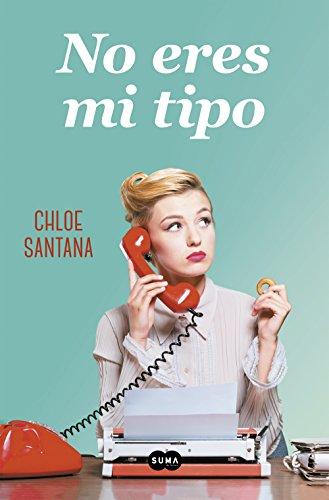 No eres mi tipo, de Chloe Santana