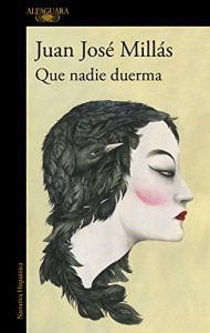 Que nadie duerma, de Juan José Millas