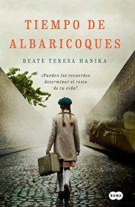 Tiempo de albaricoques, de Beate Teresa Hanika