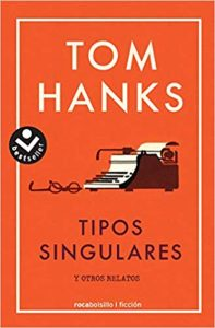 Tipos singulares y otros relatos, de Tom Hanks