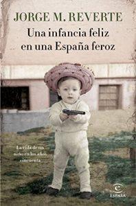 Una infancia feliz en una España feroz, de Jorge M. Reverte