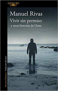Vivir sin permiso y otras historias del Oeste, de Manuel Rivas