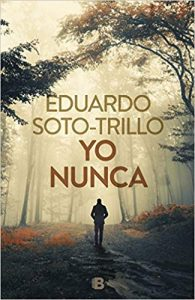 Yo nunca, de Eduardo Soto Trillo
