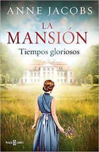 La mansión. Tiempos de gloria
