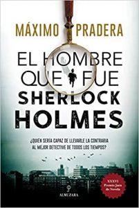El hombre que fue Sherlock Holmes, de Máximo Pradera