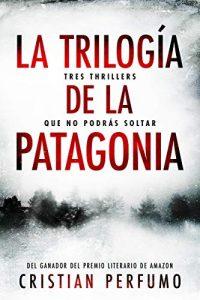 La trilogía de la Patagonia