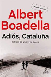 Adiós Cataluña: Crónica de amor y de guerra