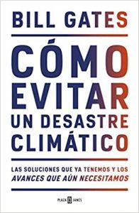 Cómo evitar desastre climático Bill Gates