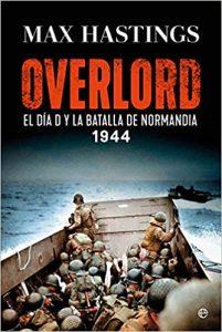 Overlord: El Día D y la batalla de Normandía