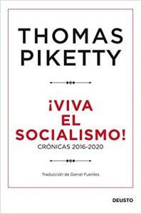 ¡Viva el socialismo!: Crónicas 2016-2020