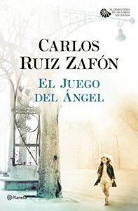 El juego del ángel, de Ruiz Zafón