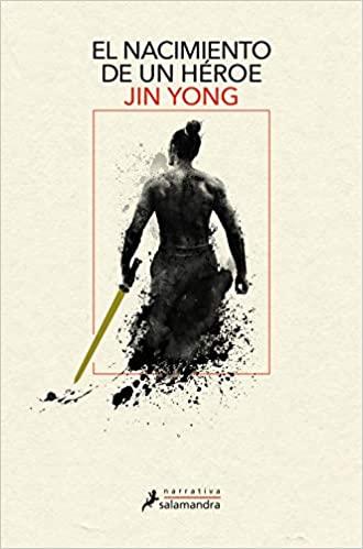 El nacimiento de un héroe, de Jin Yong