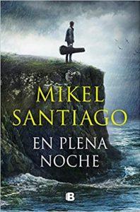 En plena noche, de Mikel Santiago