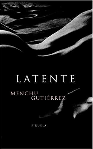 Latente, de Menchu Gutiérrez