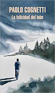 La felicidad del lobo, novela de Cognetti