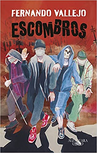 Escombros, de Fernando Vallejo