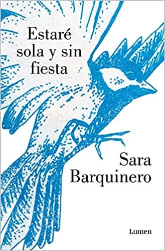 Estaré sola y sin fiesta, de Sara Barquinero