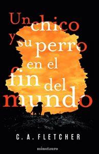"""Novela """"Un chico y su perro en el fin del mundo"""""""